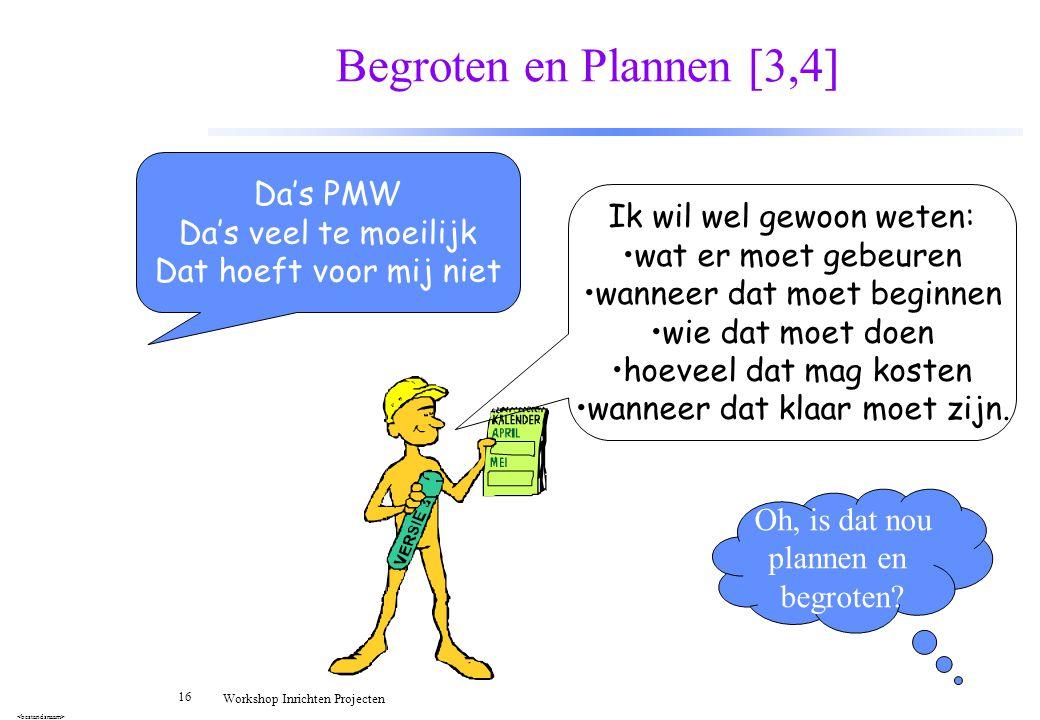 Begroten en Plannen [3,4] Da's PMW Da's veel te moeilijk